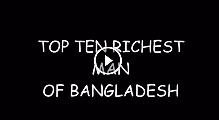 Top 10 richest man in Bangladesh