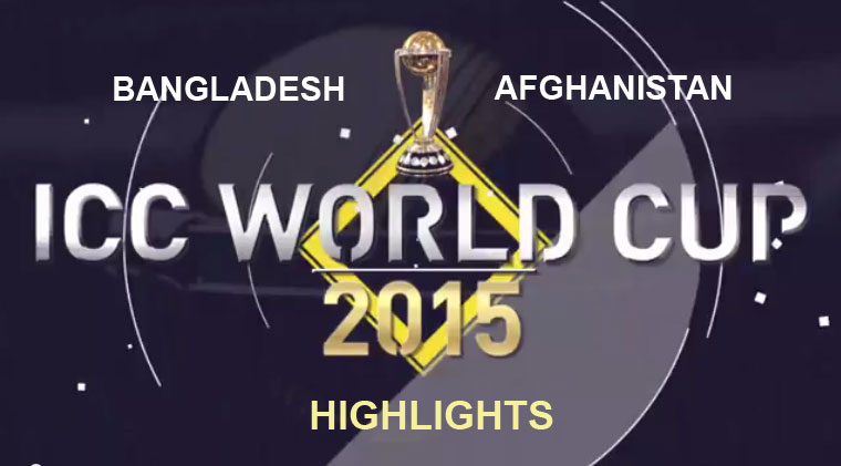 Bangladesh vs Afghanistan ICC world cup highlights