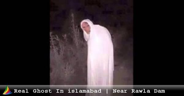 real-ghost-in-islamabad-near-rawla-dam-must-watch-horror