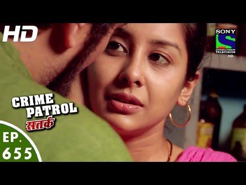 Crime Patrol – क्राइम पेट्रोल सतर्क – Dahleez – Episode 655 – 8th May, 2016