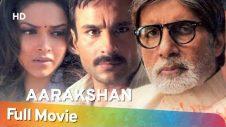Aarakshan (2011) (HD) Hindi Full Movie – Amitabh Bachchan   Saif Ali Khan   Deepika Padukone