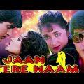 Jaan Tere Naam Full Movie   Hindi Romantic Movie   Ronit Roy   Farheen   Bollywood Romantic Movie