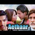 Aetbaar | Full Movie | Amitabh Bachchan | John Abraham | Bipasha Basu | Superhit Hindi Movie