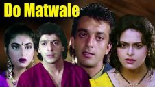 Do Matwale | Full Movie | Sanjay Dutt | Chunky Pandey | Sonam | Shilpa Shirodkar |Hindi Action Movie