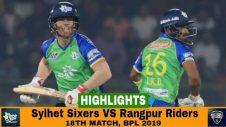 Sylhet Sixers VS Rangpur Riders Highlights || Match 18 || Edition 6 || BPL 2019