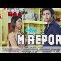 M report || Bangla Natok 2019 ft Auprbo, Piya Bipasha, Shahed etc