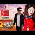 Majhe Majhe | Prottoy Khan | New Bangla Music Video 2017 | Eagle Music