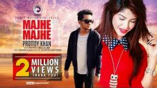Majhe Majhe | Prottoy Khan | New Bangla Music Video 2017 | Eagle Music