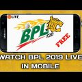 How To Watch BPL 2019 Live in Mobile | Bangladesh Premier League 2019 Live on Android for Free.