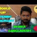 Pakistani Reacts To – Openning Ceremony OF Cricket World Cup 2011 Dhaka Bangladesh