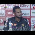 Arafat sunny Press Conference || 17th Match || Edition 6 || BPL 2019