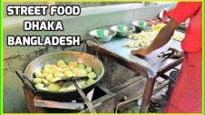 STREET FOOD in Bangladesh 🇧🇩 (DHAKA) + Village Food in SYLHET (Travel Vlog)
