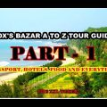COXS BAZAR COMPLETE TOUR GUIDE PART 1 BEAUTIFUL BANGLADESH