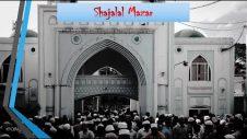 Hazrat ShahJalal Yemeni [হযরত শাহজালাল ] (R) Mazar | Sylhet | Travel Bangladesh