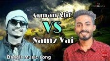 Arman Alif  VS Samz Vai !! Bangla new music song !!   Music Official video 2019