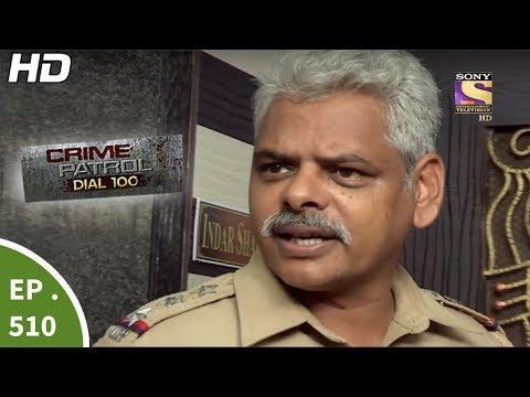Crime Patrol Dial 100 – क्राइम पेट्रोल – Double Murder Case – Ep 510  – 19th Jun, 2017
