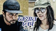 Care less   কেয়ার লেস   Afran Nisho, Mehazabien Chowdhury   New Bangla Natok   D Cut Entertainment