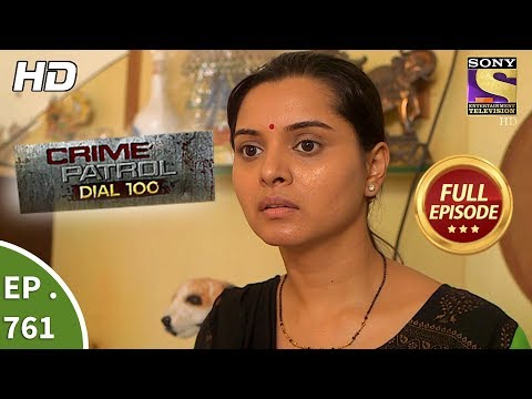 Crime Patrol Dial 100 – Ep 761 – Full Episode – 23rd April, 2018