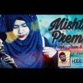 মিষ্টি প্রেম | Mishti Prem | Habib Wahid | Bangla Music Video | ft Azim, Saba | Bangla New Song 2019