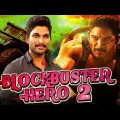 Blockbuster Hero 2 (2018) Telugu Hindi Dubbed Full Movie | Allu Arjun, Pooja Hegde