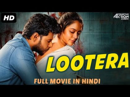 LOOTERA (2019) New Released Full Hindi Dubbed Movie | New Movies 2019 | South Movie 2019
