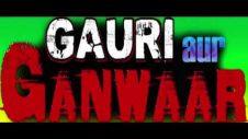 """Hindi dubbed Movie """"GAURI AUR GANWAAR"""" Trailer 2019"""