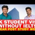 UK Student Visa : Without IELTS | Scholarships | Study Abroad | 2 Year Post Study Work Visa