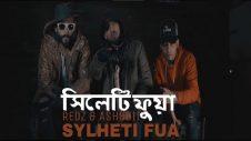 Redz – Sylheti Fua feat Ashboii || Bangla Urban Sylheti official music video