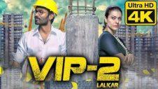 VIP 2 Lalkar Hindi Dubbed Movie In 4K Ultra HD Quality | Dhanush, Kajol