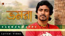 Bhromora | Sadman Pappu | New Bangla Song 2017 | Official lyrical Video