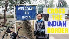How I Cross India-Bangladesh Border | My Border Crossing History | Cycling in India