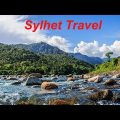 ছুটিতে ঘুরে আসুন স্বর্গীয় সুন্দর সিলেট  | Sylhet Travel | Beautiful place in Bangladesh