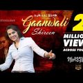 Gaanwali | গানওয়ালি | Shireen Jawad | Avraal Sahir | Official Music Video | Bangla Song