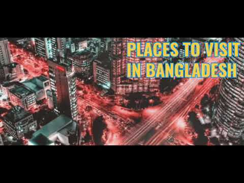 Places to visit in Bangladesh #BestplacestovisitinBangladesh-Travel Video