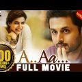 A Aa New Hindi Dubbed Full Movie | Nithiin ,Samantha , Anupama Parameshwaran | Trivikram