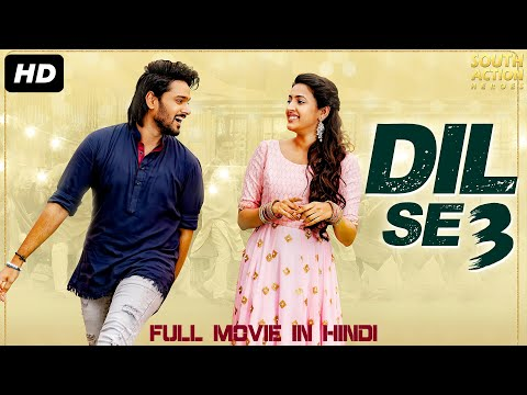 DIL SE 3 – Hindi Dubbed Romantic Full Movie | South Indian Movies Dubbed In Hindi Full Movie
