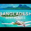 7 Best Places To Visit In Bangladesh – Where To Travel In Bangladesh?