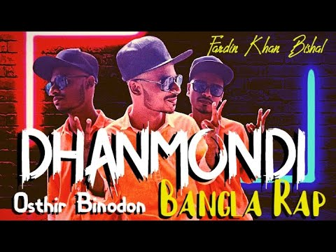 DHANMONDI | Official Music Video | Fardin Khan Bishal | Osthir Binodon |  Bangla Rap 2020