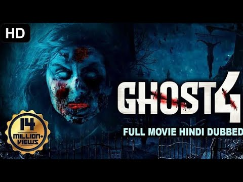 Ghost 4 full movie horror movie hindi dubbed