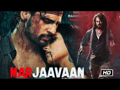 Marjaavaan Full Movie 2020 Hd Hindi Sidharth Malhotra