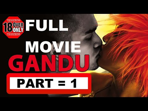Gandu Full Movie bangla , Full Movie GANDU