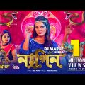 Nagin | নাগিন | DJ Maruf feat. Neera | Bangla New Song 2021 | Official Music Video