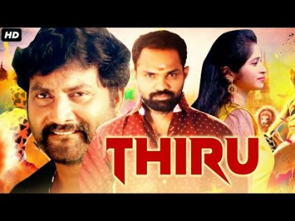 THIRU (2021) New Released Full Hindi Dubbed Movie | South Movie 2021 | New Hindi Dubbed Movie 2021