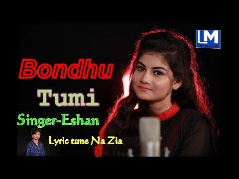 Bangla Music Vidio Song  Bondhu Tumi By Eshan LM Music2019