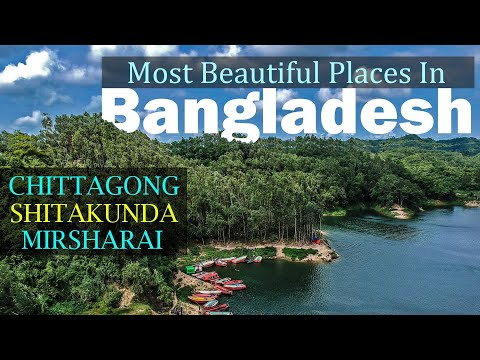 Chittagong has some of the most beautiful places in Bangladesh