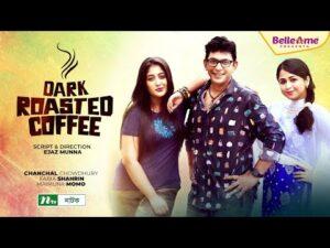Eid Natok | Dark Roasted Coffee | Chanchal | Faria Shahrin | Maimuna | New Bangla Natok 2021