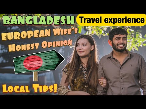 Foreigner's BANGLADESH Travel Experience: A European Perspective | Tips | Dhaka Travel Guide | 2021