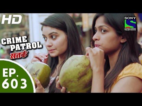Crime Patrol – क्राइम पेट्रोल सतर्क – Ghaat – Episode 603 – 21st November, 2015