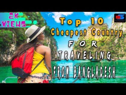 Top 10 cheapest country for traveling from Bangladesh || বাংলাদেশ থেকে অল্প খরচে 10 টি অসাধারণ দেশ