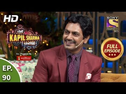 The Kapil Sharma Show Season 2 – Nawazuddin Ke Funde- दी कपिल शर्मा शो 2- Full Ep 90- 10th Nov, 2019